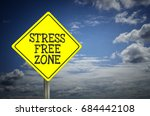 stress free zone sign with blue ... | Shutterstock . vector #684442108