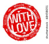 with love vector rubber stamp. | Shutterstock .eps vector #68458051
