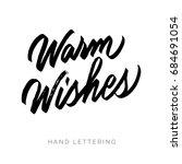 warm wishes. hand written...   Shutterstock .eps vector #684691054