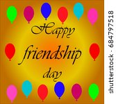 happy friendship day. vector | Shutterstock .eps vector #684797518
