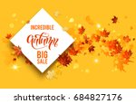 incredible autumn big sale text ... | Shutterstock .eps vector #684827176