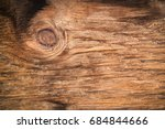 old grunge dark textured wood... | Shutterstock . vector #684844666