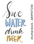 save water drink beer.creative... | Shutterstock .eps vector #684947140