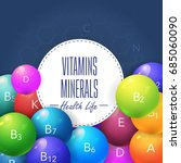 vitamins and minerals concept... | Shutterstock .eps vector #685060090
