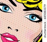 pop art woman close up. vector... | Shutterstock .eps vector #685083379