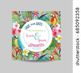 save the date card. tropical... | Shutterstock .eps vector #685092358
