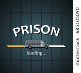prison bus loading bar... | Shutterstock .eps vector #685105090