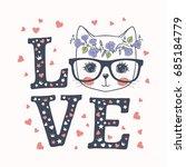 cute cat. love slogan. vector...   Shutterstock .eps vector #685184779