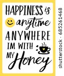 happiness is anytime anywhere i'... | Shutterstock .eps vector #685261468