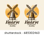 bakery  bakehouse logo or label.... | Shutterstock .eps vector #685302463