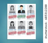 approved and rejected resumes.... | Shutterstock .eps vector #685312288