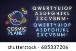 cosmic neon sign  bright... | Shutterstock .eps vector #685337206