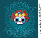 sugar skull from day of the... | Shutterstock .eps vector #685354270
