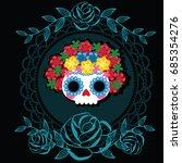 sugar skull from day of the... | Shutterstock .eps vector #685354276