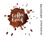 coffee break hand drawn... | Shutterstock .eps vector #685364788