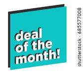 deal of the month written in... | Shutterstock .eps vector #685577008