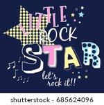 little rock star slogan vector... | Shutterstock .eps vector #685624096