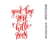 good bye 2017 hello 2018   red... | Shutterstock .eps vector #685652368