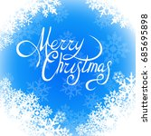 snowflakes merry christmas | Shutterstock . vector #685695898