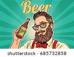 bearded hipster beer. pop art... | Shutterstock .eps vector #685732858