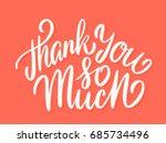 thank so much  vector lettering. | Shutterstock .eps vector #685734496