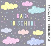 back to school. hand drawn... | Shutterstock .eps vector #685797433