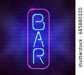 glowing blue neon bar sign... | Shutterstock .eps vector #685880320