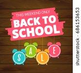 back to school sale offer ... | Shutterstock .eps vector #686153653