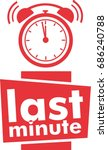 last minute label  red flat... | Shutterstock .eps vector #686240788