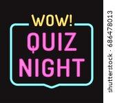wow  quiz night. vector badge ... | Shutterstock .eps vector #686478013