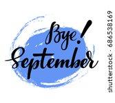 card with phrase bye september... | Shutterstock .eps vector #686538169