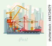 sea port vector illustration.... | Shutterstock .eps vector #686724079