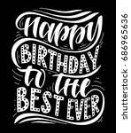 happy birthday to the best ever....   Shutterstock .eps vector #686965636