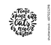 time spent with cats is never... | Shutterstock .eps vector #687021298