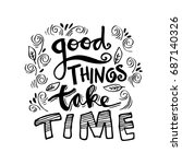 good things take time. | Shutterstock .eps vector #687140326