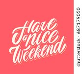 have a nice weekend. greeting... | Shutterstock .eps vector #687179050