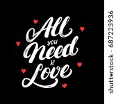 all you need is love hand... | Shutterstock . vector #687223936