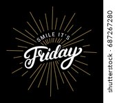 smile its friday hand written... | Shutterstock . vector #687267280