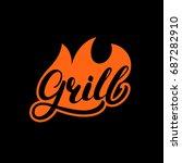 grill hand written lettering...   Shutterstock . vector #687282910