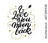 i love you to the moon and back ... | Shutterstock . vector #687289438