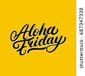 aloha friday hand written... | Shutterstock . vector #687347338