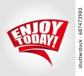 enjoy today labels banners | Shutterstock .eps vector #687473983