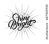 shine bright hand written... | Shutterstock . vector #687505930