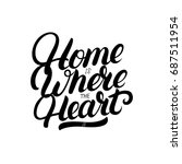 home is where the heart is hand ... | Shutterstock . vector #687511954