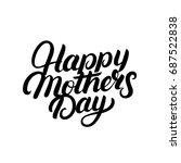 happy mother's day hand written ... | Shutterstock . vector #687522838