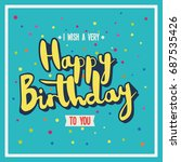 happy birthday greeting card... | Shutterstock .eps vector #687535426