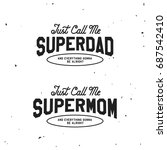 super dad and mom emblems... | Shutterstock .eps vector #687542410