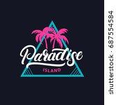 paradise island hand written... | Shutterstock . vector #687554584