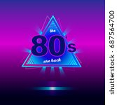 the 80s are back retro vintage... | Shutterstock . vector #687564700