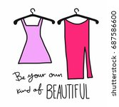 be your own kind of beautiful... | Shutterstock .eps vector #687586600